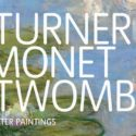 Turner, Monet, Twombly w Tate Liverpoolu